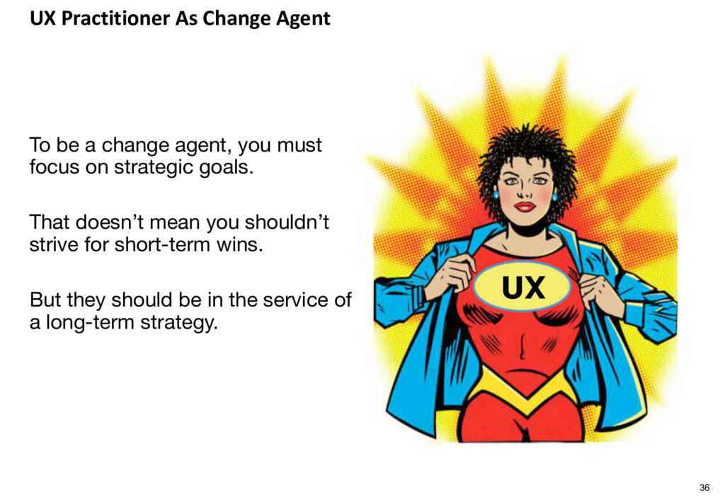 UX Practitioner As Change Agent To be a change ...
