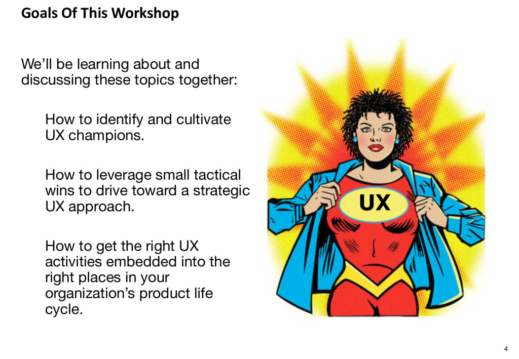 Goals Of This Workshop We'll be learning about ...