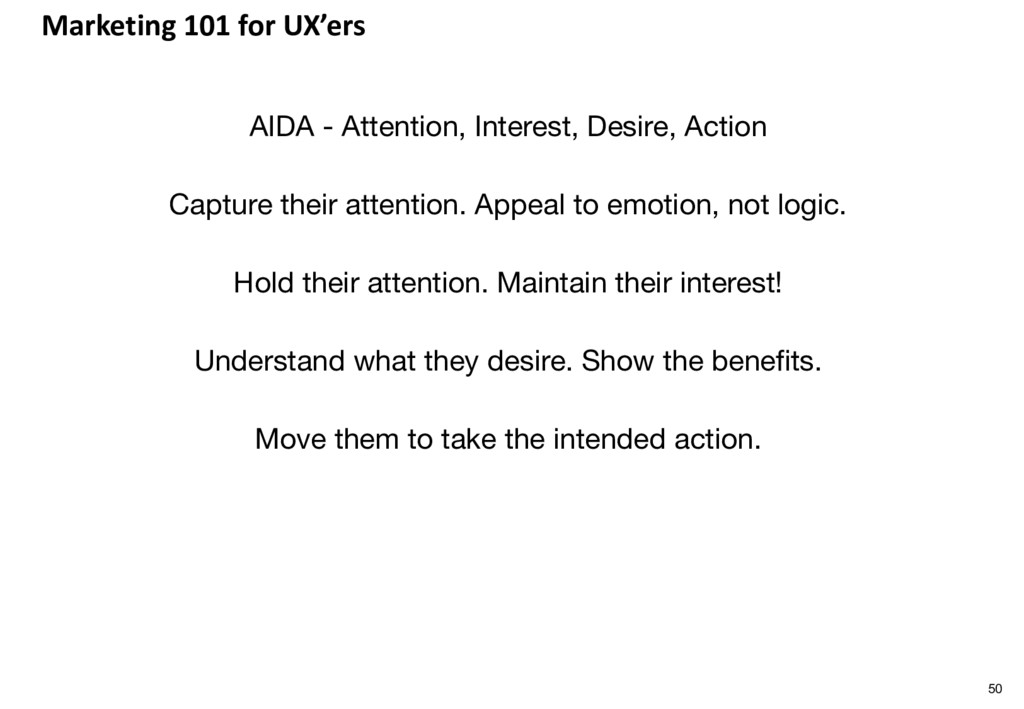 Marketing 101 for UX'ers AIDA - Attention, Inte...