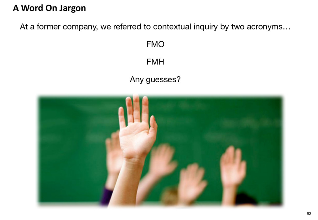 A Word On Jargon At a former company, we referr...