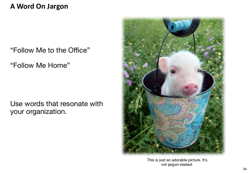 """A Word On Jargon """"Follow Me to the Office"""" """"Fol..."""