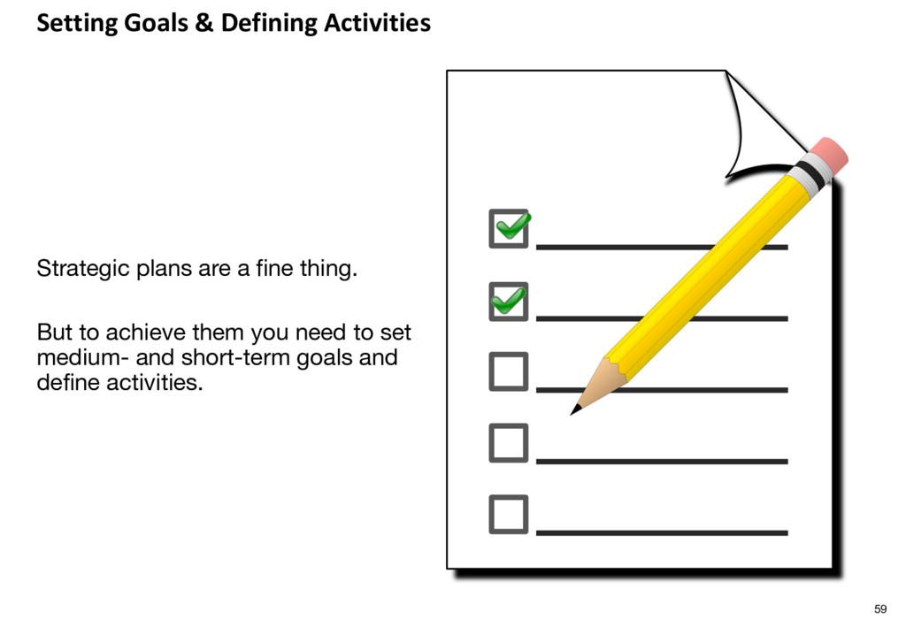Setting Goals & Defining Activities Strategic p...