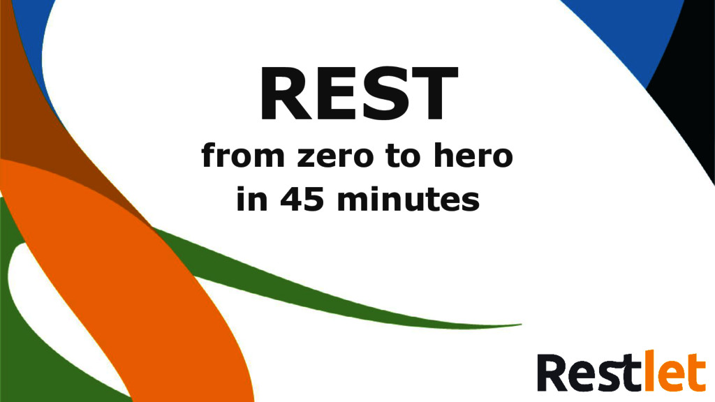 REST from zero to hero in 45 minutes