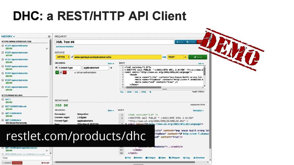 DHC: a REST/HTTP API Client restlet.com/product...
