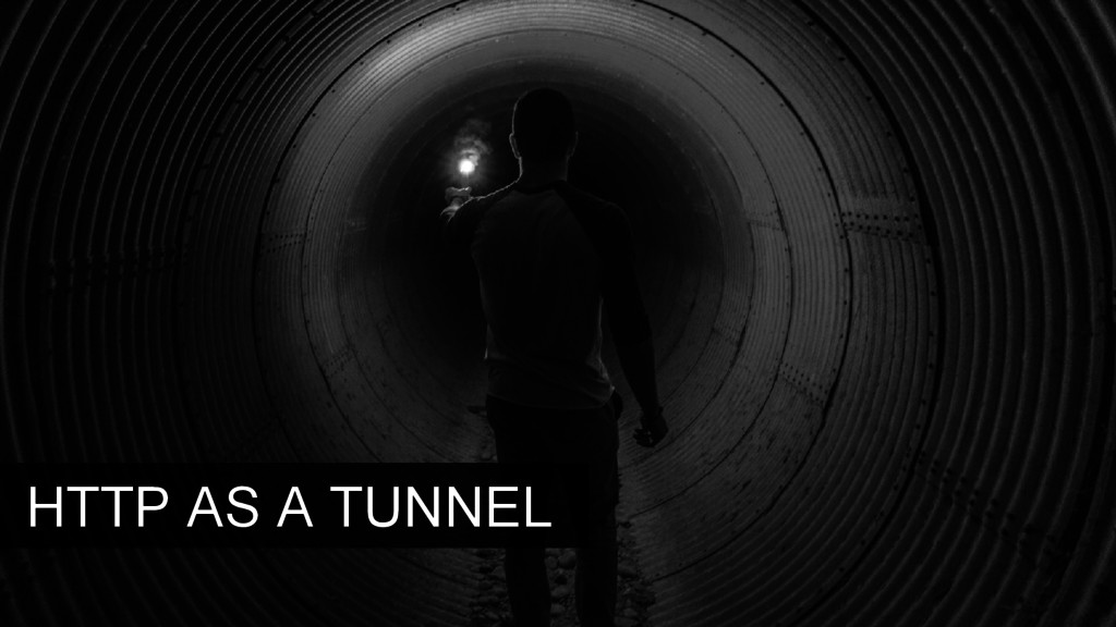 HTTP AS A TUNNEL