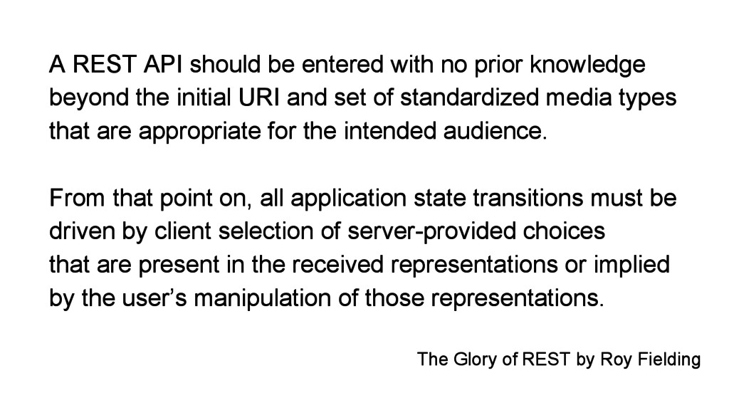 A REST API should be entered with no prior know...