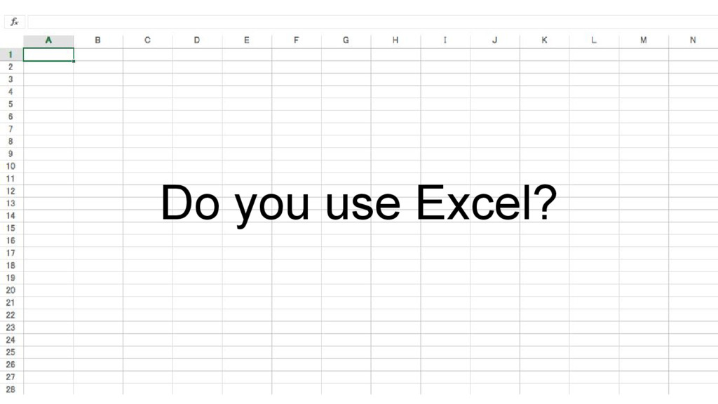 Do you use Excel?