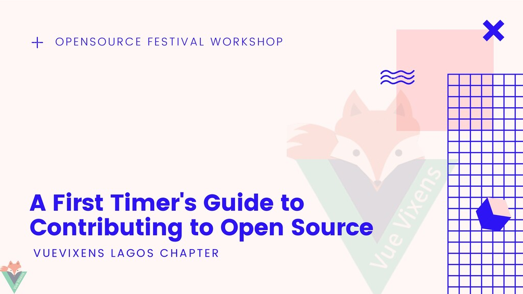 OPENSOURCE FESTIVAL WORKSHOP A First Timer's Gu...