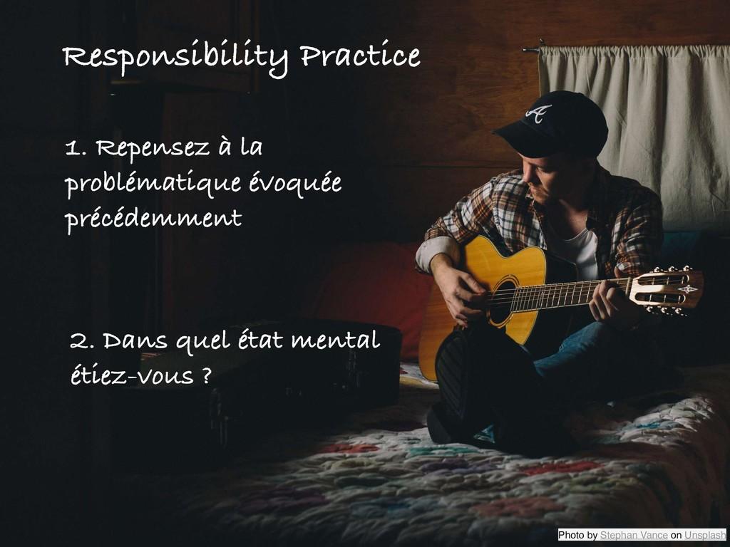 Responsibility Practice 1. Repensez à la problé...