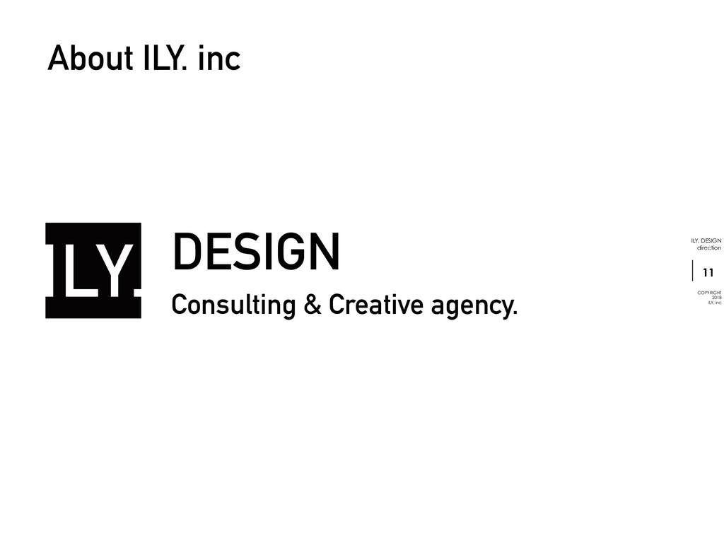 !11 ILY. DESIGN direction COPYRIGHT 2018 ILY. i...