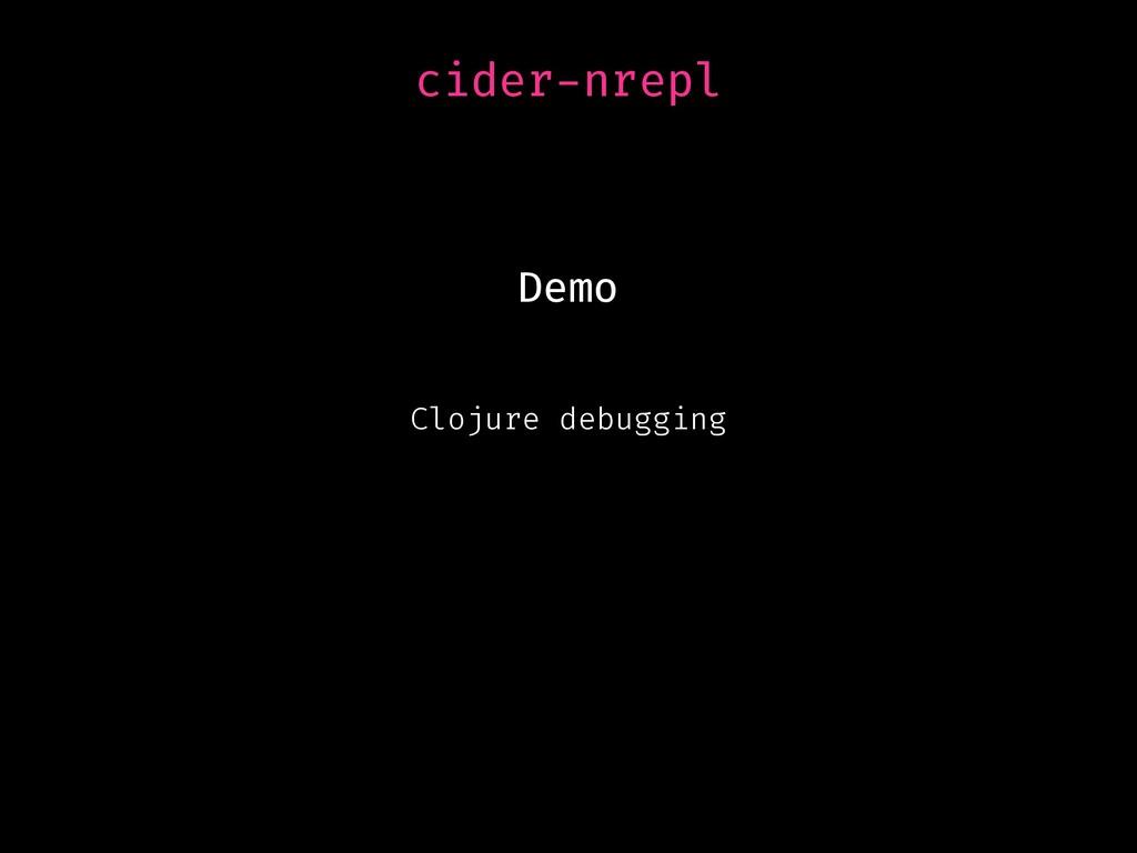 cider-nrepl Demo Clojure debugging