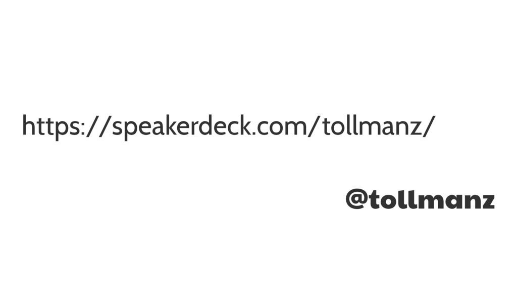 https://speakerdeck.com/tollmanz/ @tollmanz