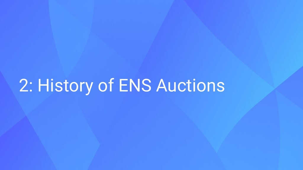 2: History of ENS Auctions