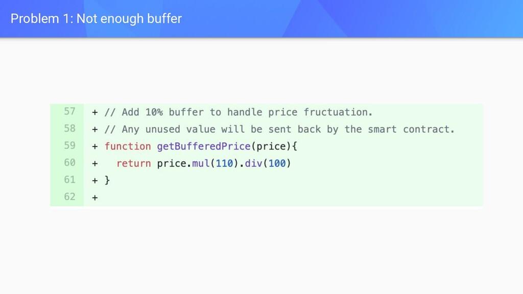 Problem 1: Not enough buffer