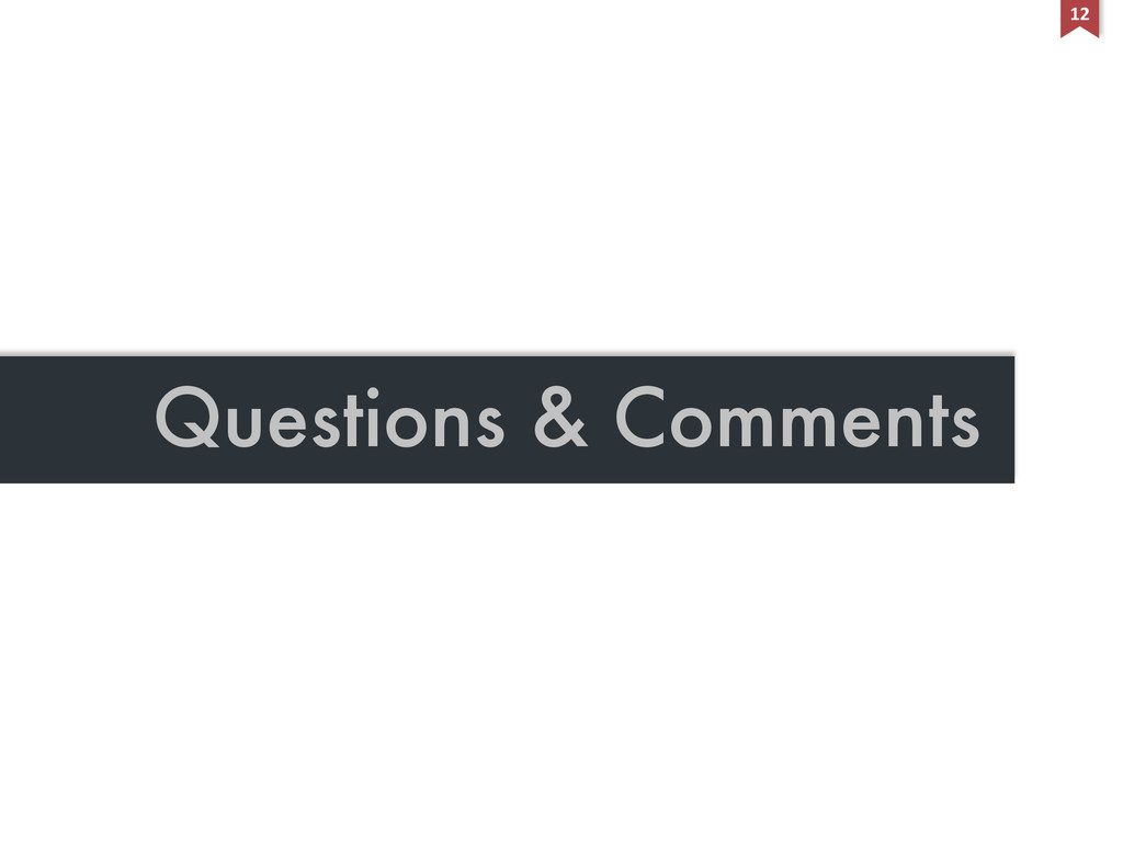 Questions & Comments 12