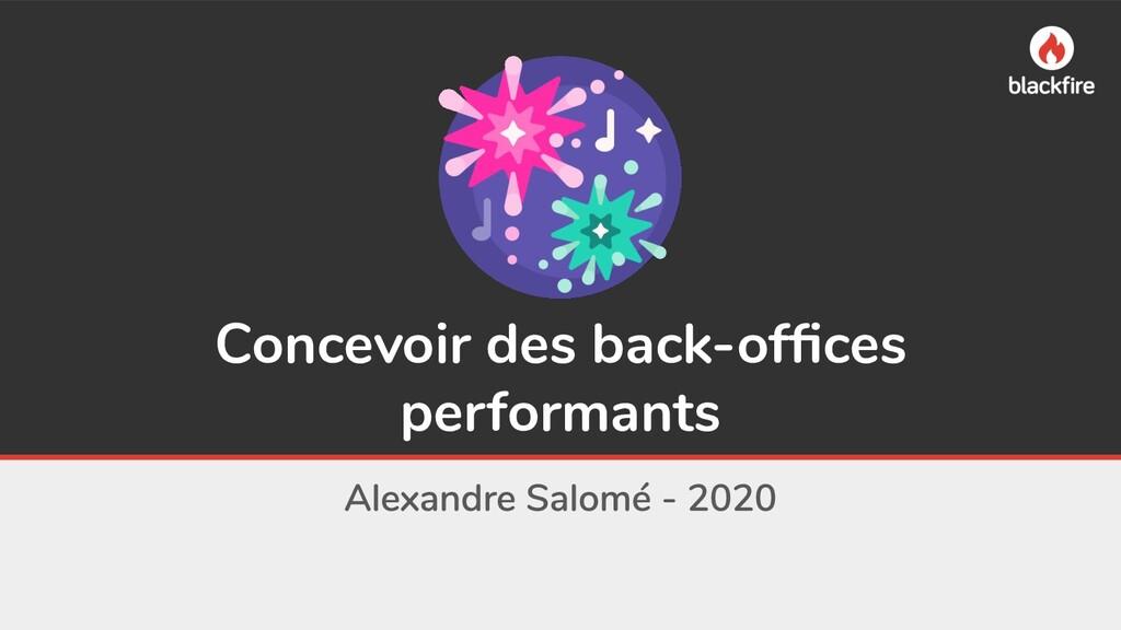 Concevoir des back-offices performants