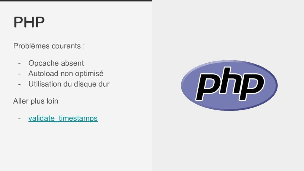 PHP Problèmes courants : - Opcache absent - Aut...