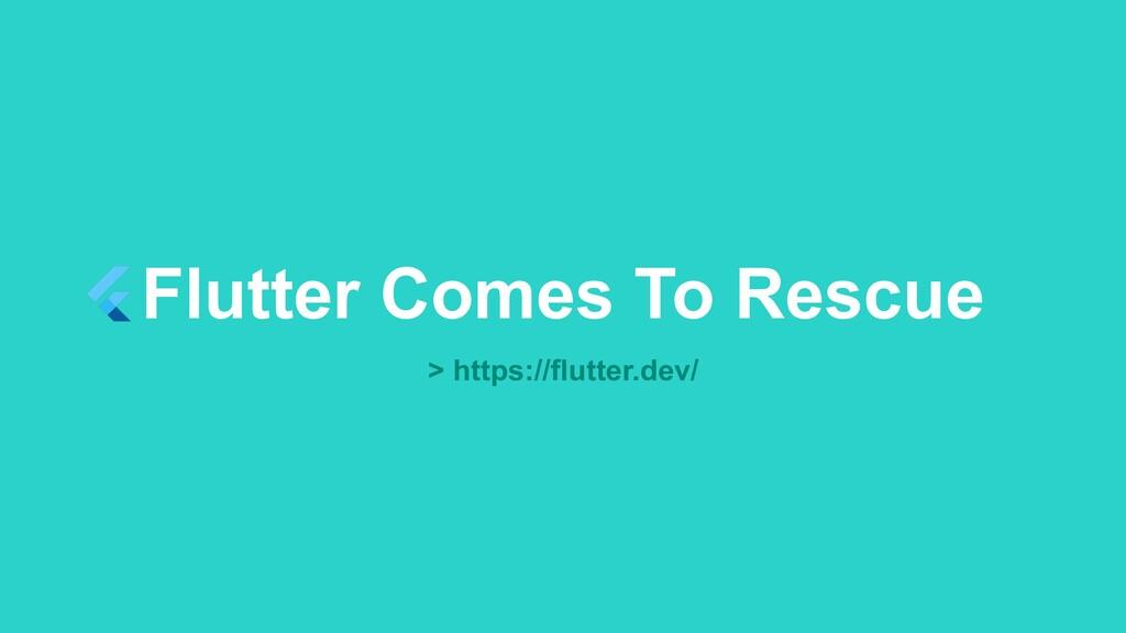 Flutter Comes To Rescue > https://flutter.dev/