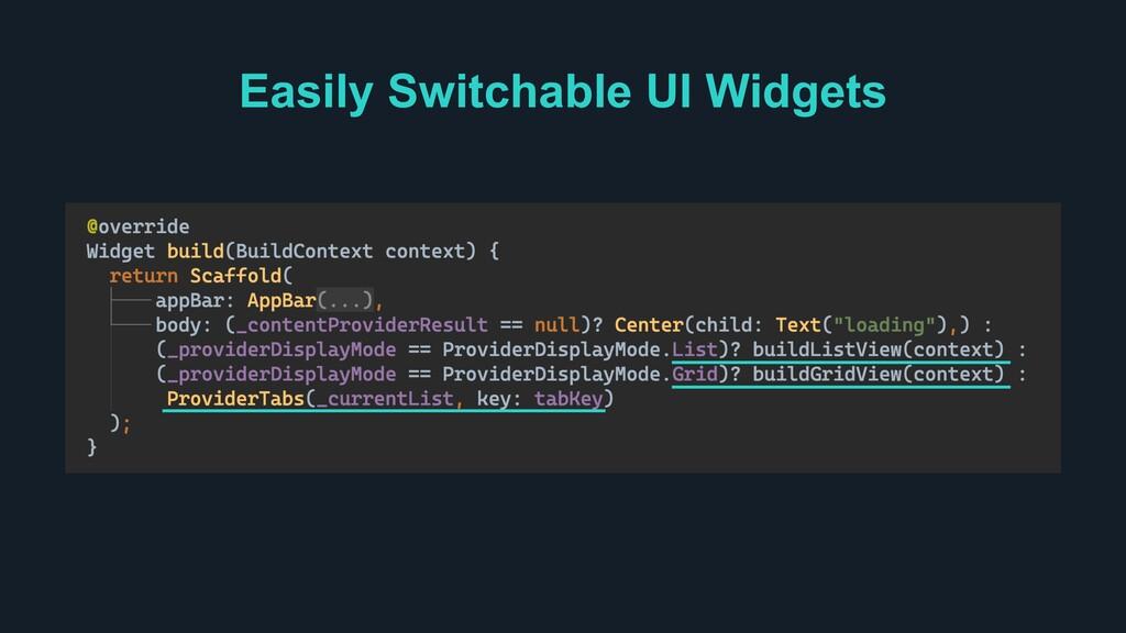 Easily Switchable UI Widgets