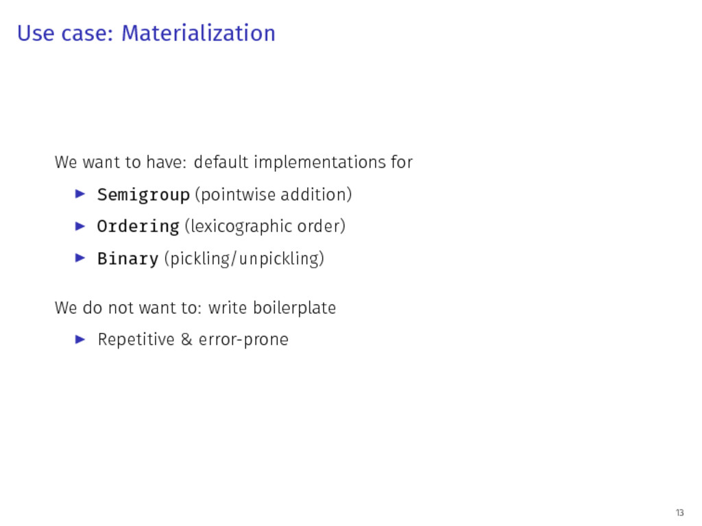 Use case: Materialization We want to have: defa...