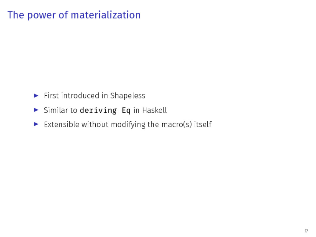 The power of materialization ▶ First introduced...