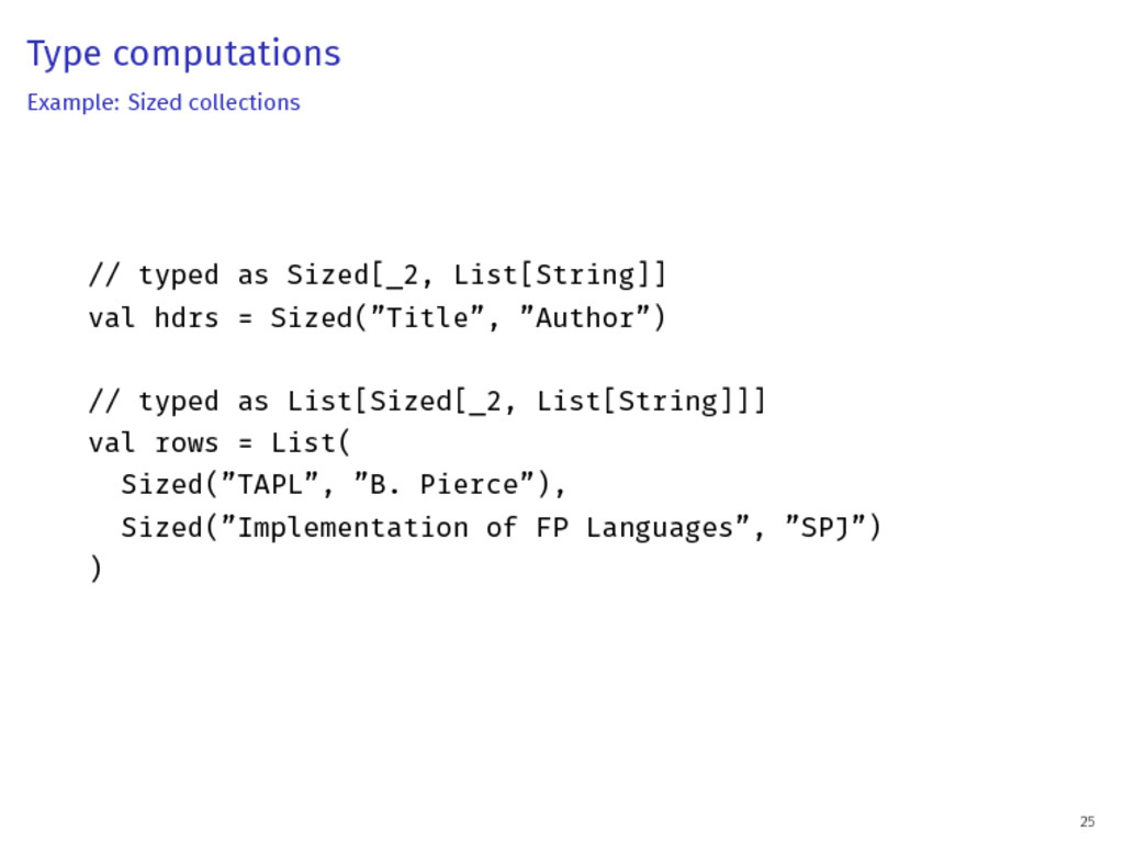Type computations Example: Sized collections //...