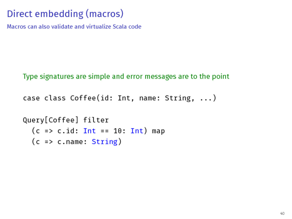 Direct embedding (macros) Macros can also valid...