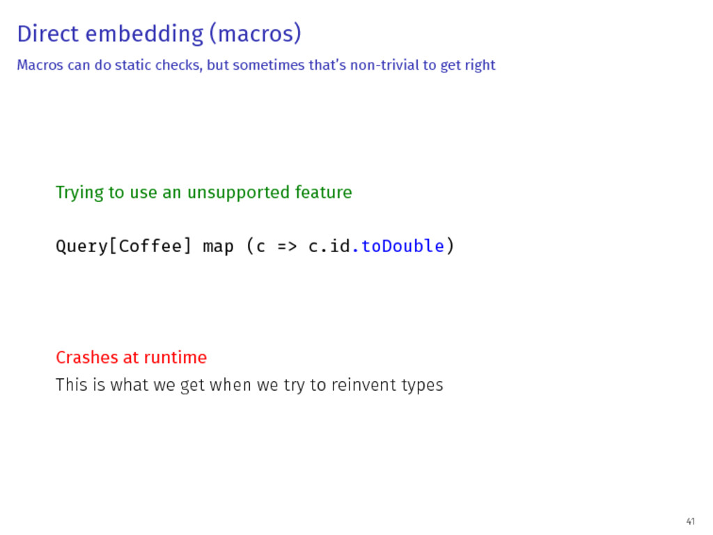 Direct embedding (macros) Macros can do static ...