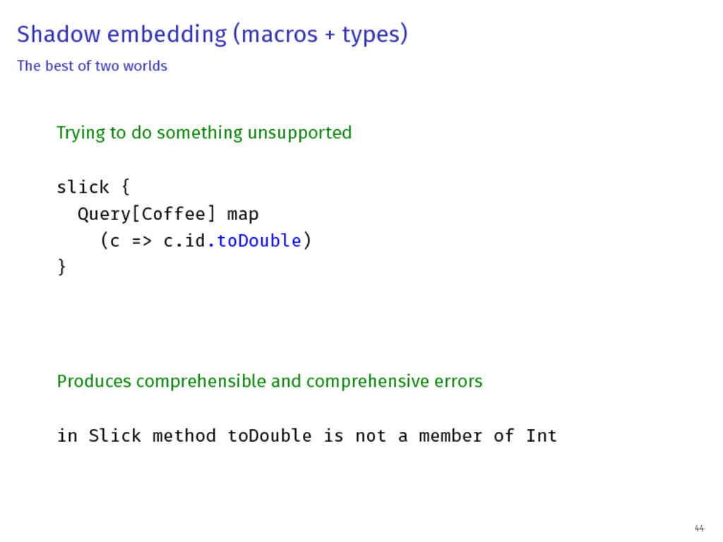 Shadow embedding (macros + types) The best of t...