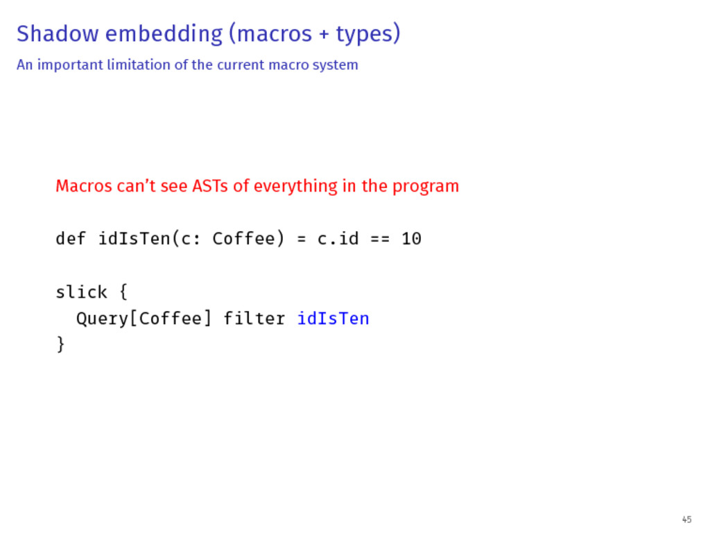 Shadow embedding (macros + types) An important ...