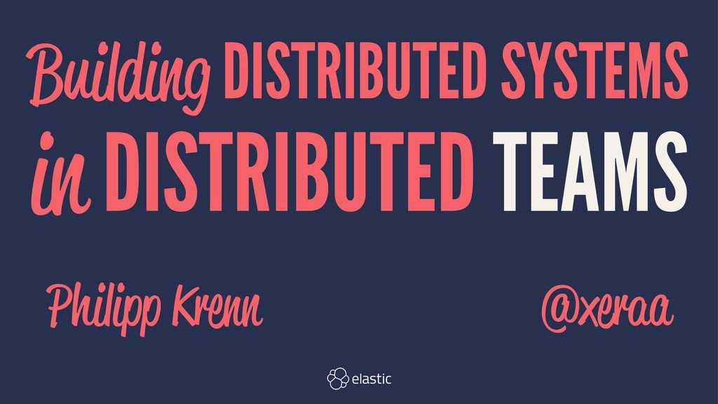 Building DISTRIBUTED SYSTEMS in DISTRIBUTED TEA...