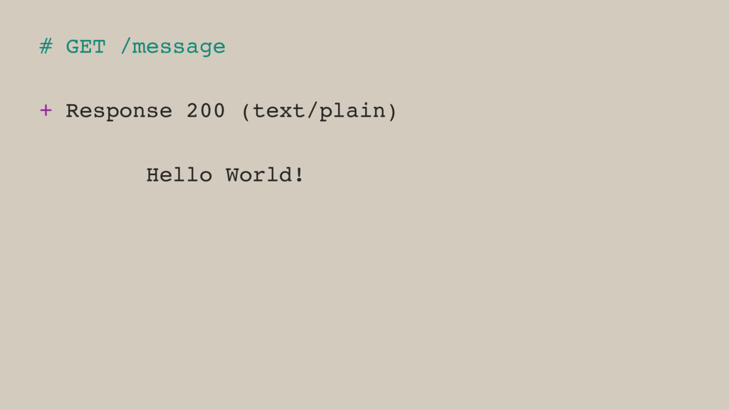 # GET /message + Response 200 (text/plain) Hell...