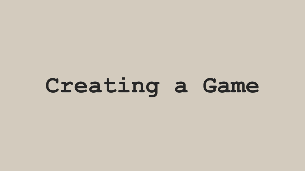 Creating a Game