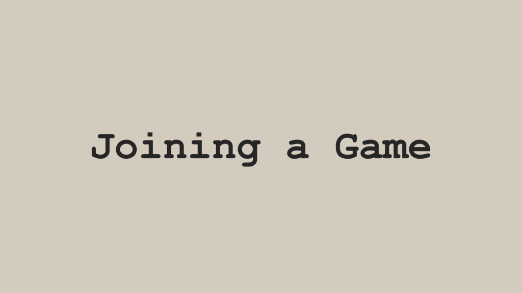 Joining a Game