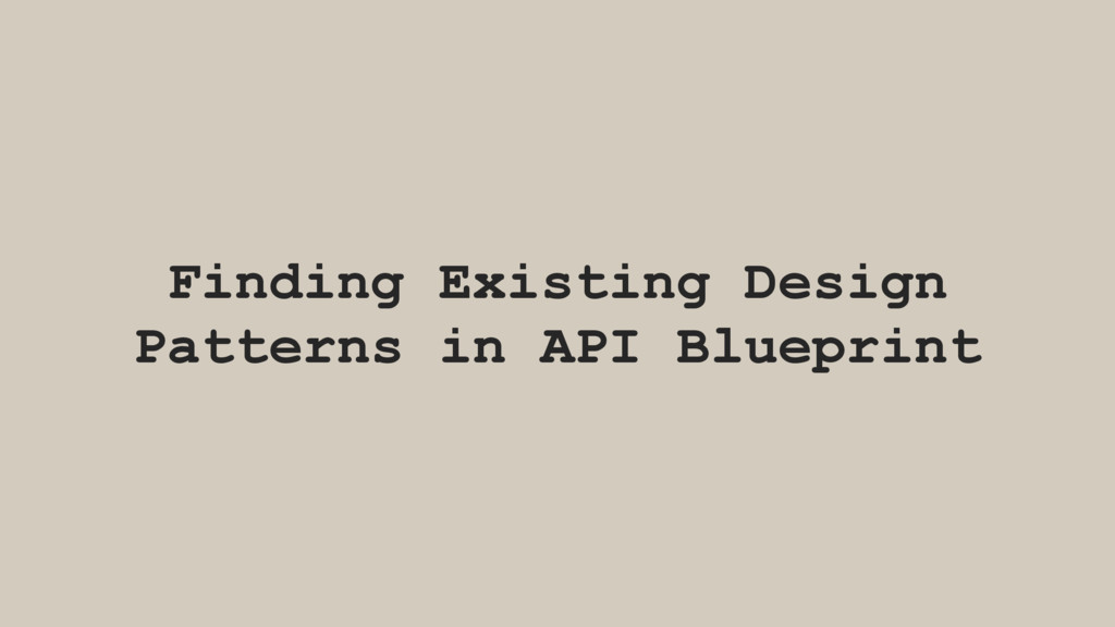 Finding Existing Design Patterns in API Bluepri...