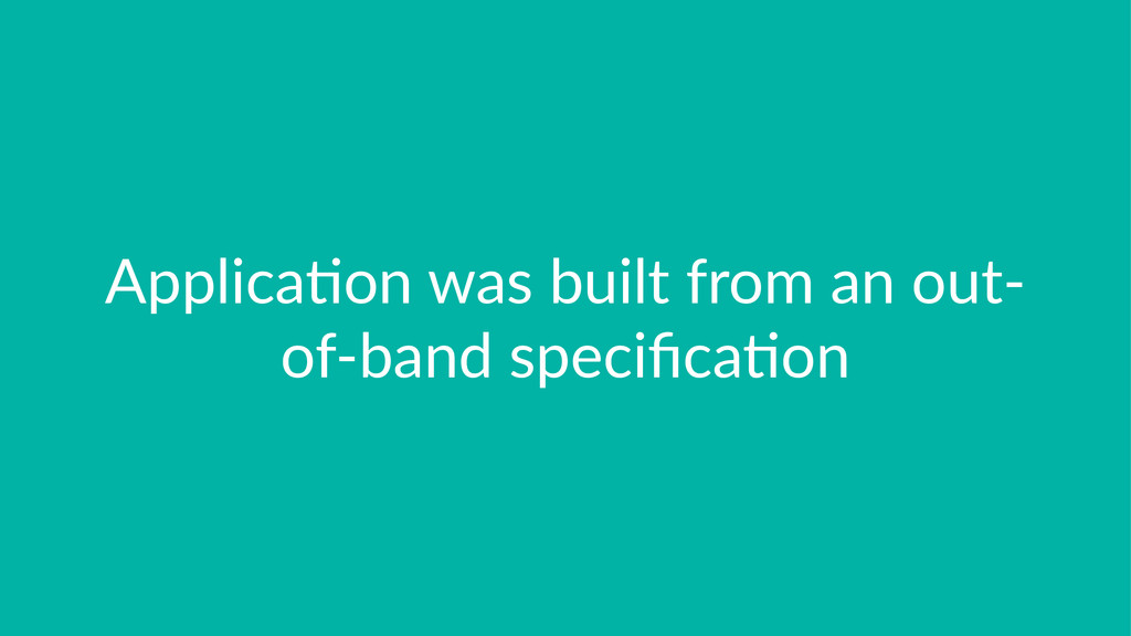 Applica'on*was*built*from*an*out3 of3band*speci...