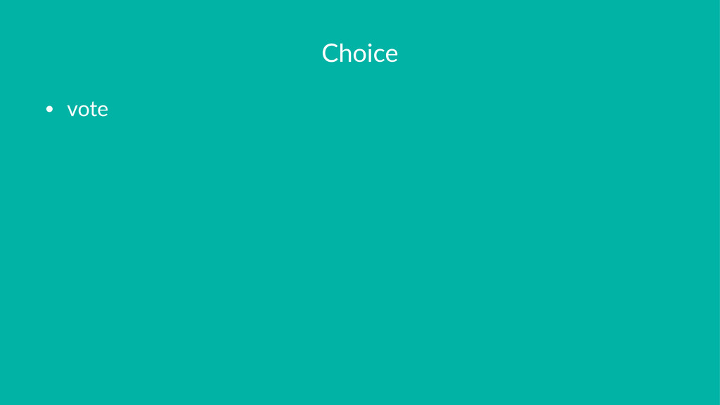 Choice • vote
