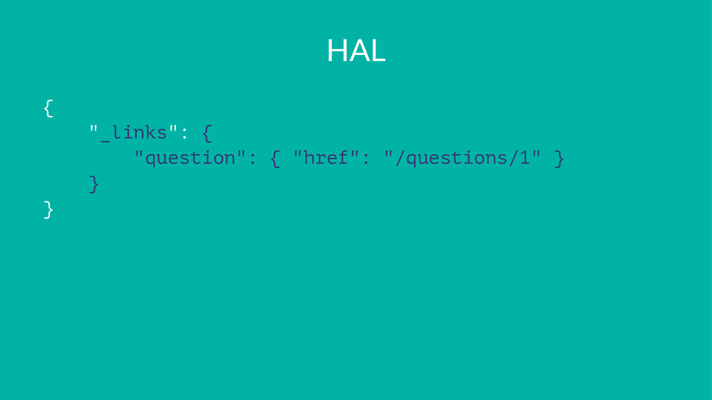 "HAL { ""_links"": { ""question"": { ""href"": ""/quest..."