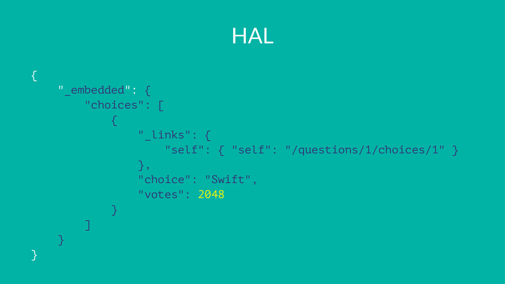 """HAL { """"_embedded"""": { """"choices"""": [ { """"_links"""": {..."""