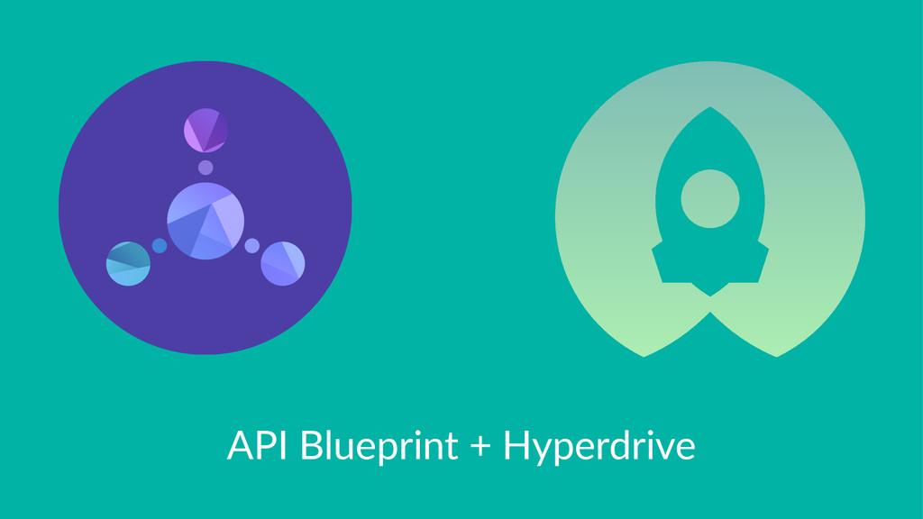 API$Blueprint$+$Hyperdrive