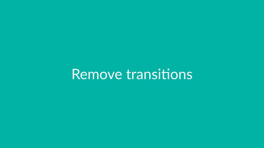 Remove&transi-ons