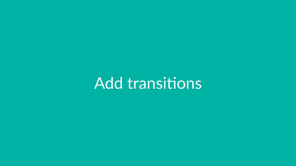 Add#transi*ons