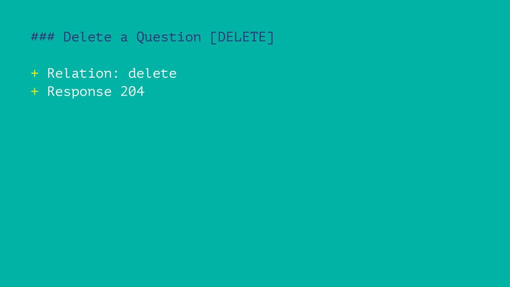 ### Delete a Question [DELETE] + Relation: dele...