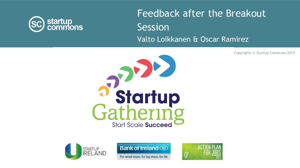 Feedback after the Breakout Session Valto Loikk...