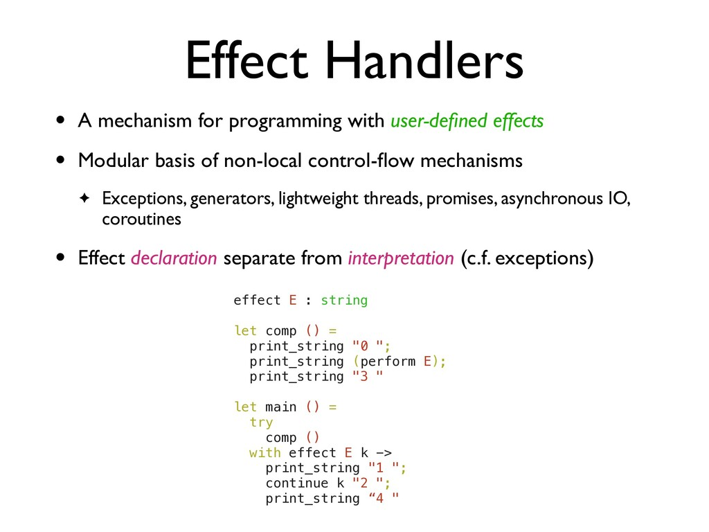Effect Handlers • A mechanism for programming w...