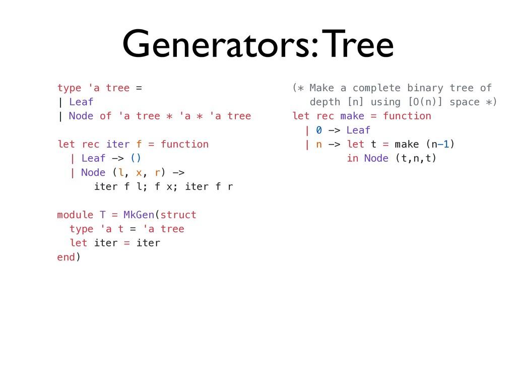 Generators: Tree type 'a tree =   | Leaf   | No...