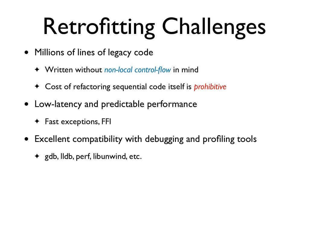 Retro f i tting Challenges • Millions of lines ...