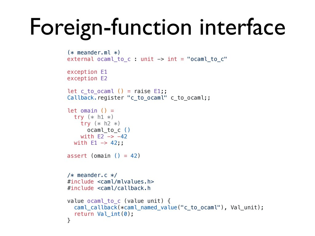 Foreign-function interface (* meander.ml *)   e...