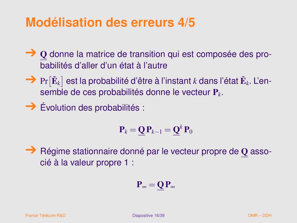 Modélisation des erreurs 4/5 Q donne la matrice...