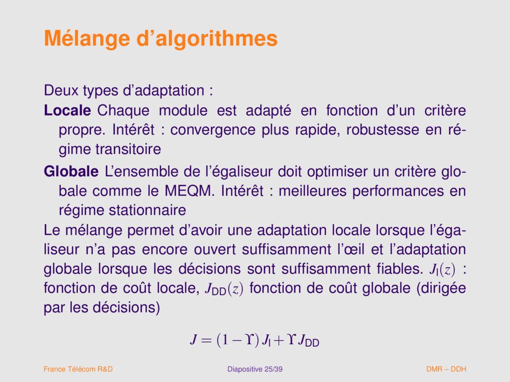 Mélange d'algorithmes Deux types d'adaptation :...